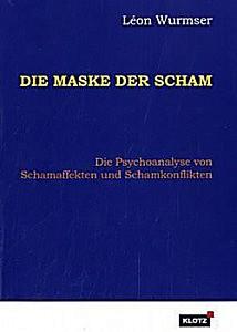 Leon-Wurmser-Die-Maske-Der-Scham